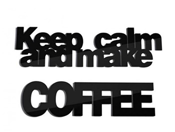 Decorațiune perete Keep calm and make coffee, Folina, plexiglass, negru